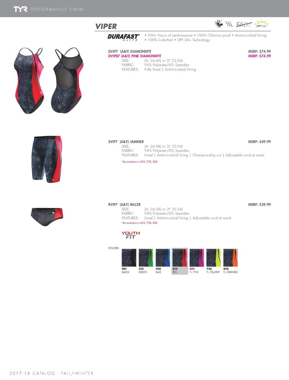 PERFORMANCE SWIM  PRINTS   SPLICES  PHOENIX  VIPER     300  Hours of performance     100  Chlorine proof     Antimicrobial...