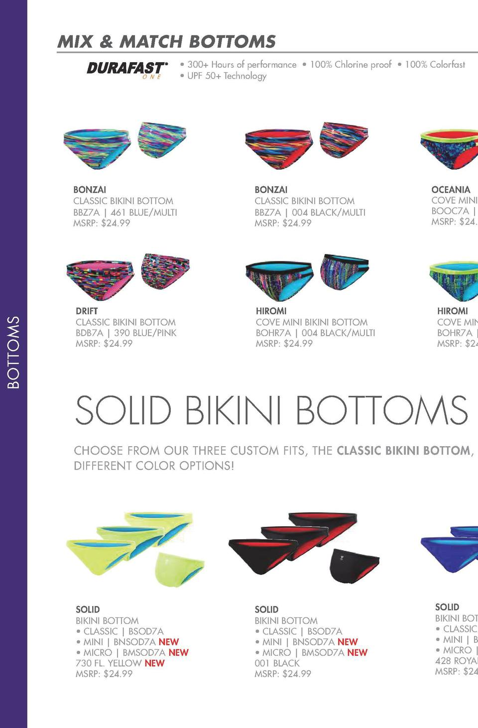 MIX   MATCH BOTTOMS COLOR  O N E      300  Hours of performance     100  Chlorine proof     100  Colorfast     UPF 50  Tec...