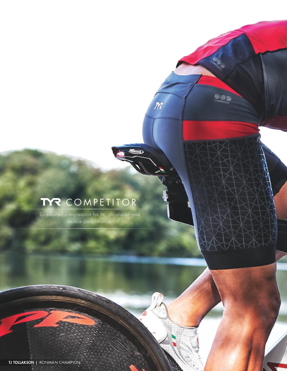 TECHNICAL SWIM  COMPETITOR Graduated compression for fit, circulation and muslce performance.  TJ TOLLAKSON   IRONMAN CHAM...