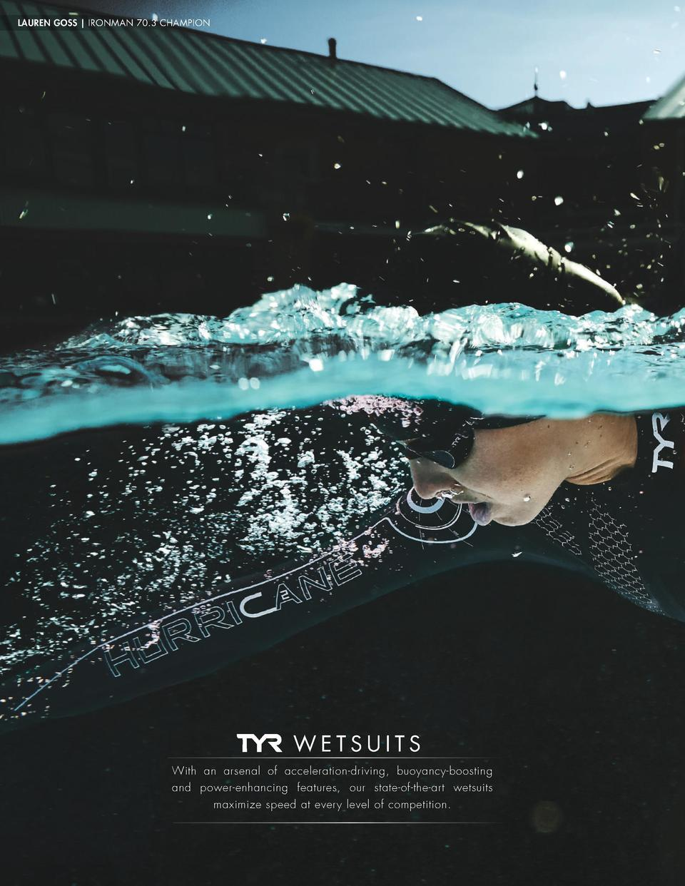TECHNICAL SWIM LAUREN GOSS   IRONMAN 70.3 CHAMPION  WETSUITS With an arsenal of acceleration-driving, buoyancy-boosting an...
