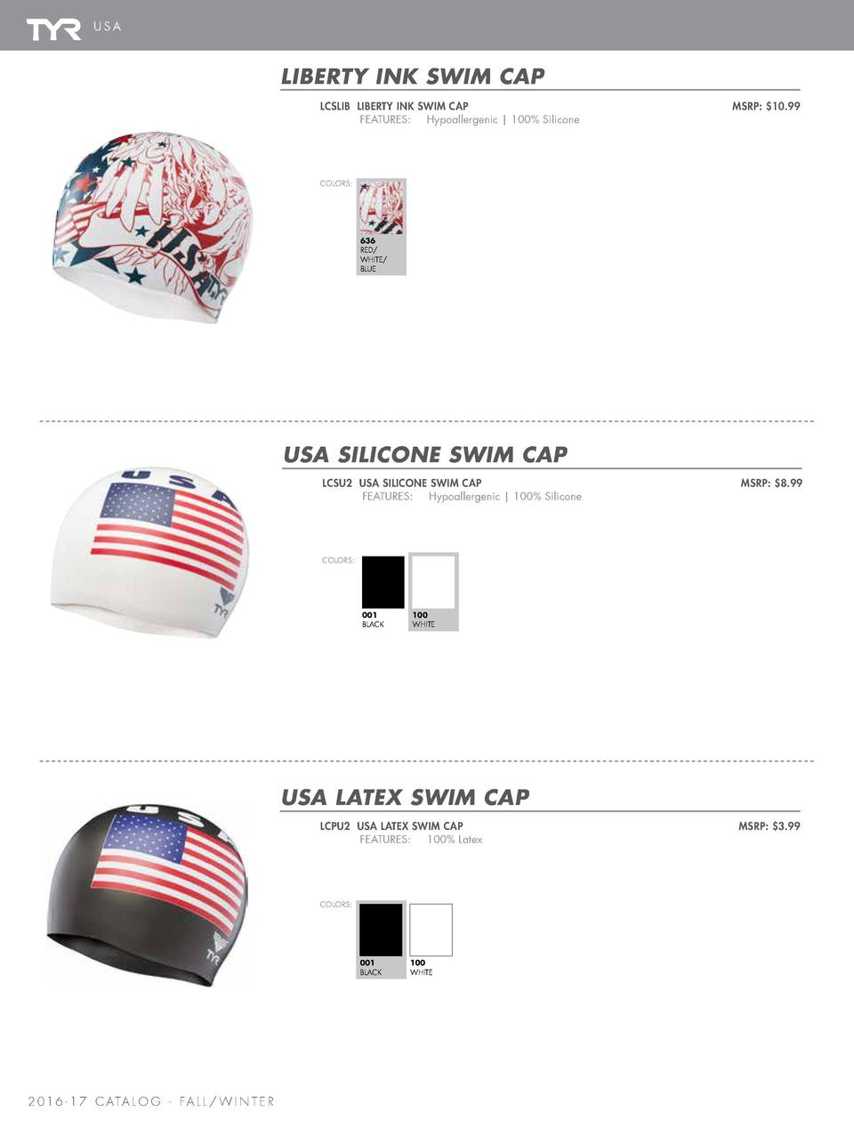 USA  CAPS   BAGS  LIBERTY INK SWIM CAP LCSLIB LIBERTY INK SWIM CAP    FEATURES    Hypoallergenic   100  Silicone  NEW STYL...
