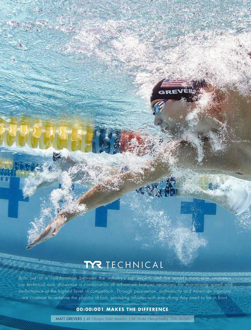 TECHNICAL Born out of a collaboration between the industry   s top experts and the world   s most elite swimmers, our tech...