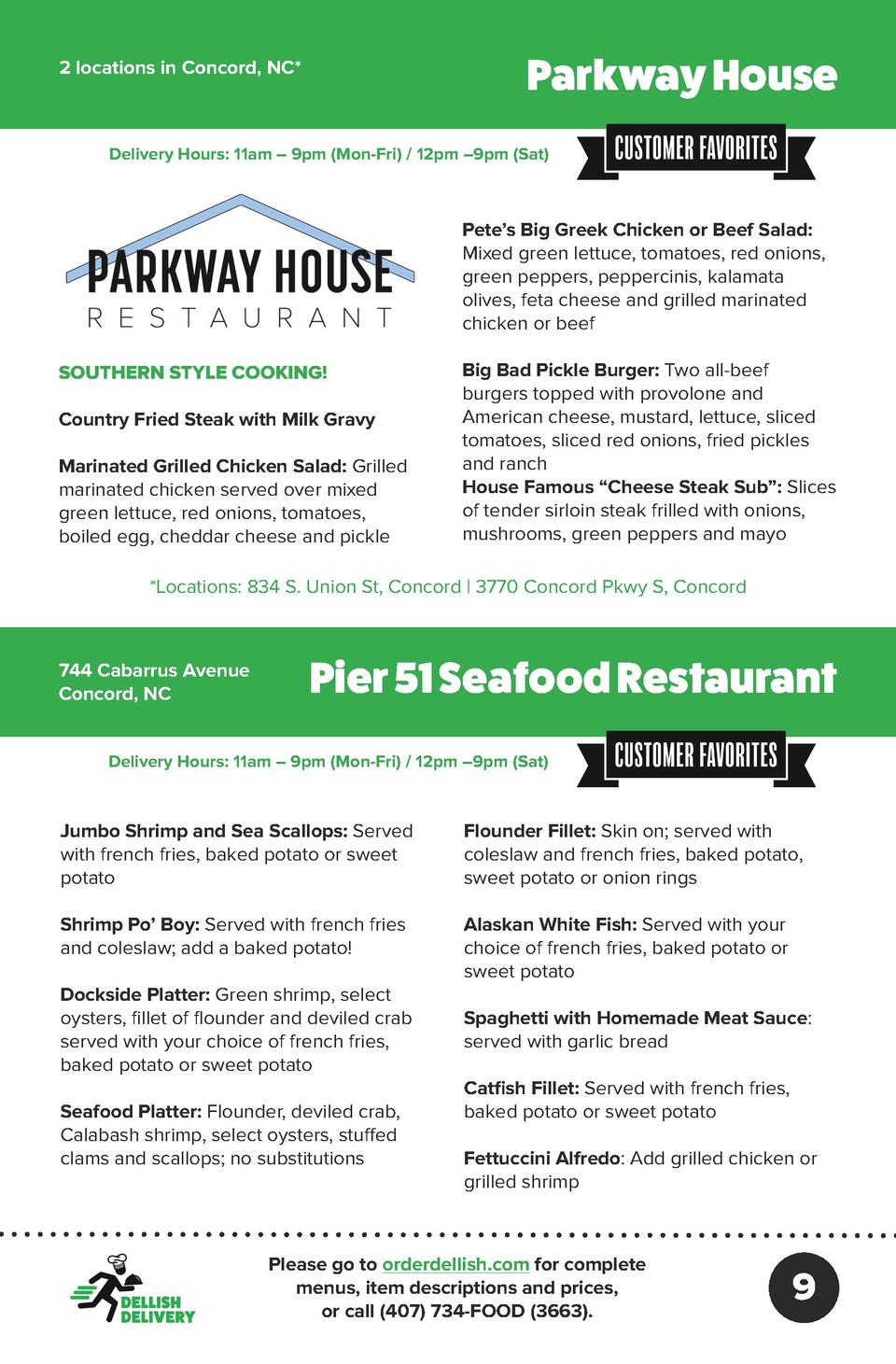 Parkway House  2 locations in Concord, NC   Delivery Hours  11am     9pm  Mon-Fri    12pm    9pm  Sat   Pete   s Big Greek...