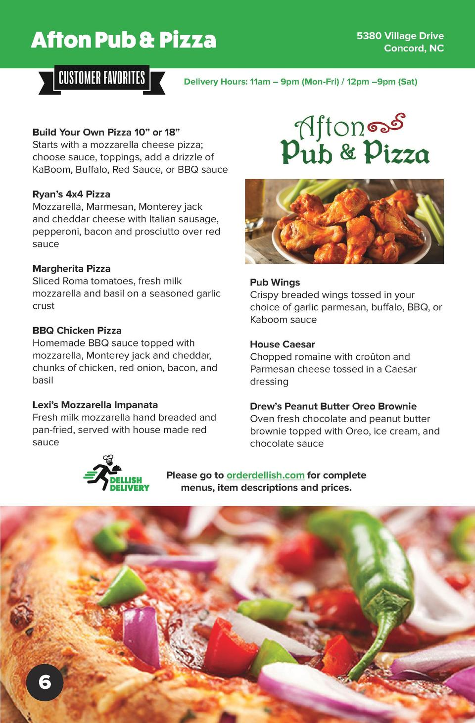 Afton Pub   Pizza  5380 Village Drive Concord, NC  Delivery Hours  11am     9pm  Mon-Fri    12pm    9pm  Sat   Build Your ...