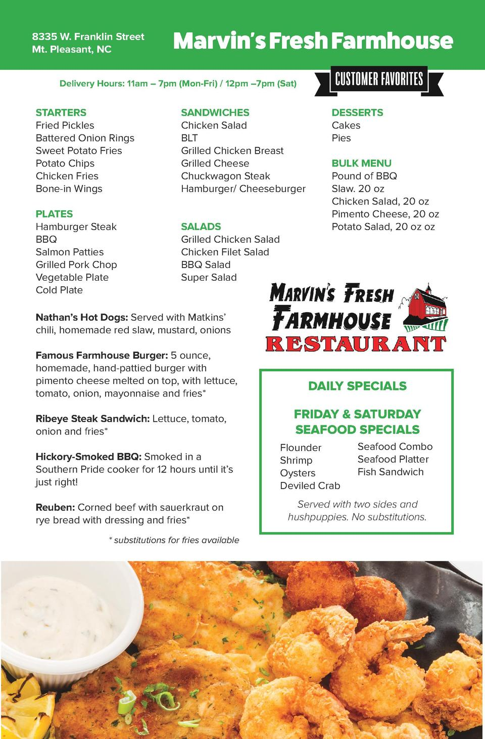 8335 W. Franklin Street Mt. Pleasant, NC  Marvin s Fresh Farmhouse  Delivery Hours  11am     7pm  Mon-Fri    12pm    7pm  ...