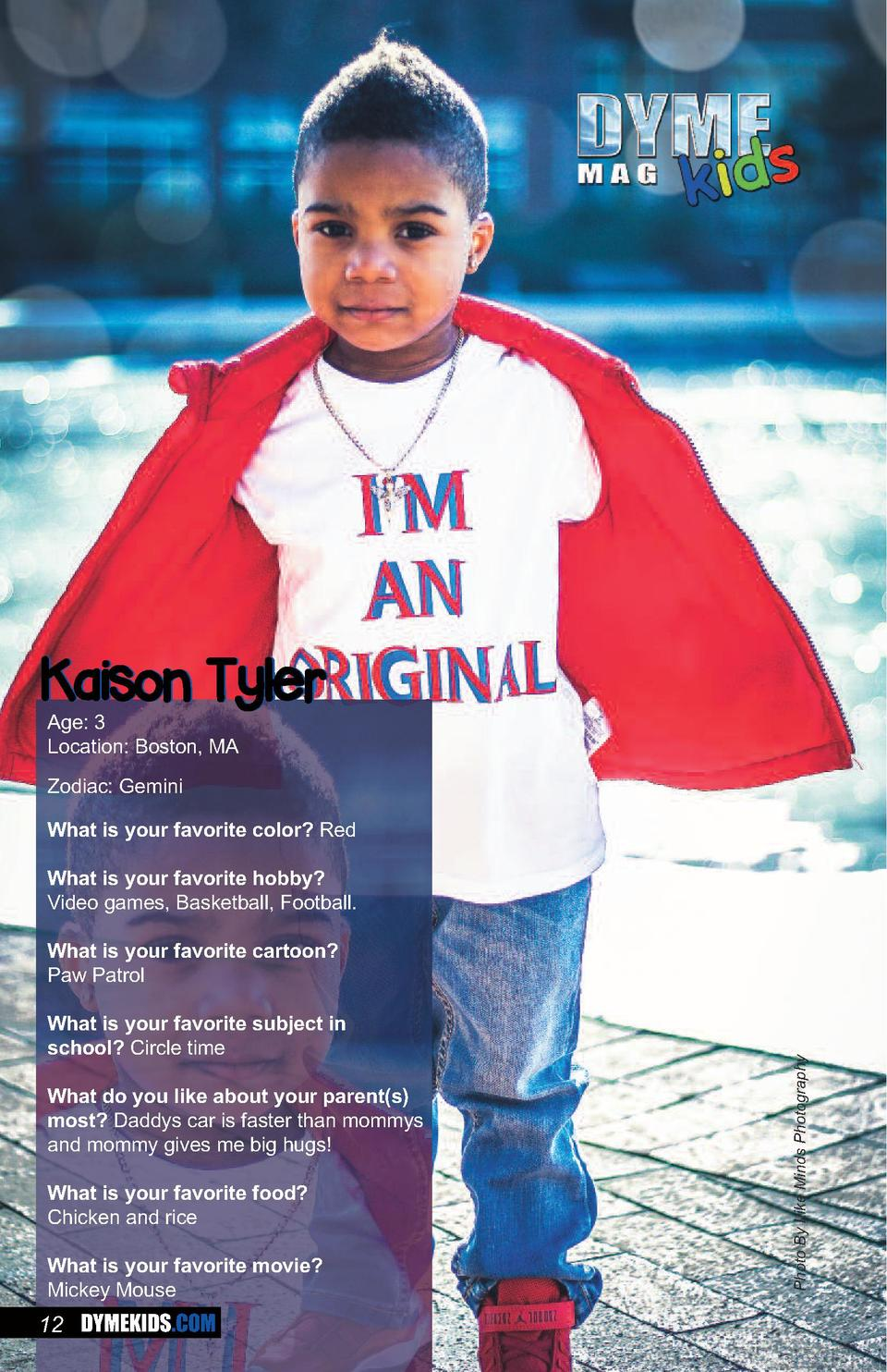 Kaison Tyler Age  3 Location  Boston, MA Zodiac  Gemini  What is your favorite color  Red  What is your favorite hobby  Vi...