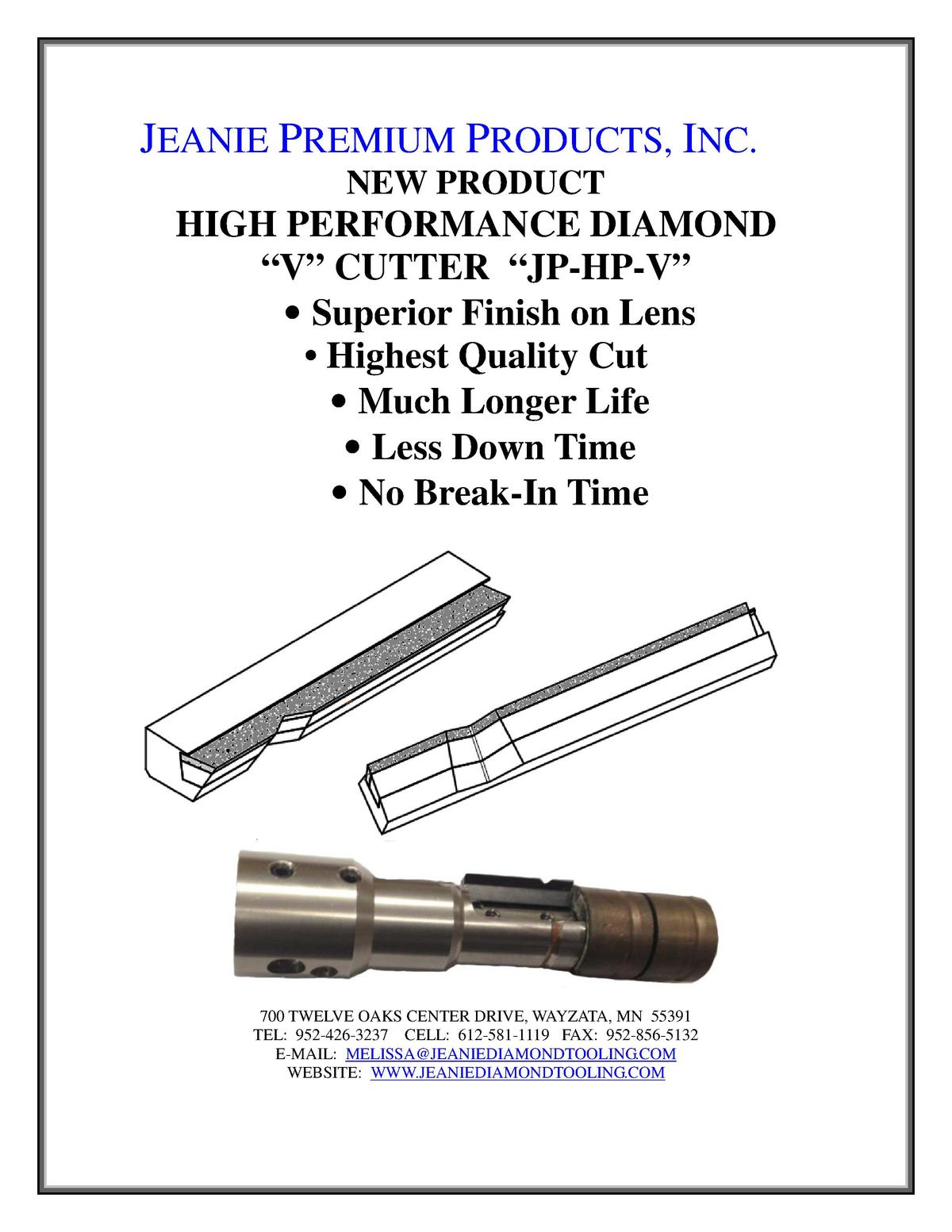 JEANIE PREMIUM PRODUCTS, INC. NEW PRODUCT  HIGH PERFORMANCE DIAMOND    V    CUTTER    JP-HP-V        Superior Finish on Le...