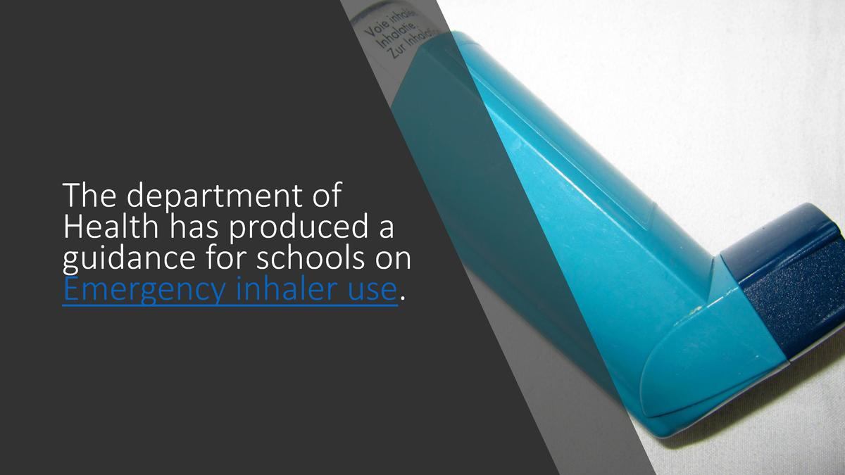 The department of Health has produced a guidance for schools on Emergency inhaler use.
