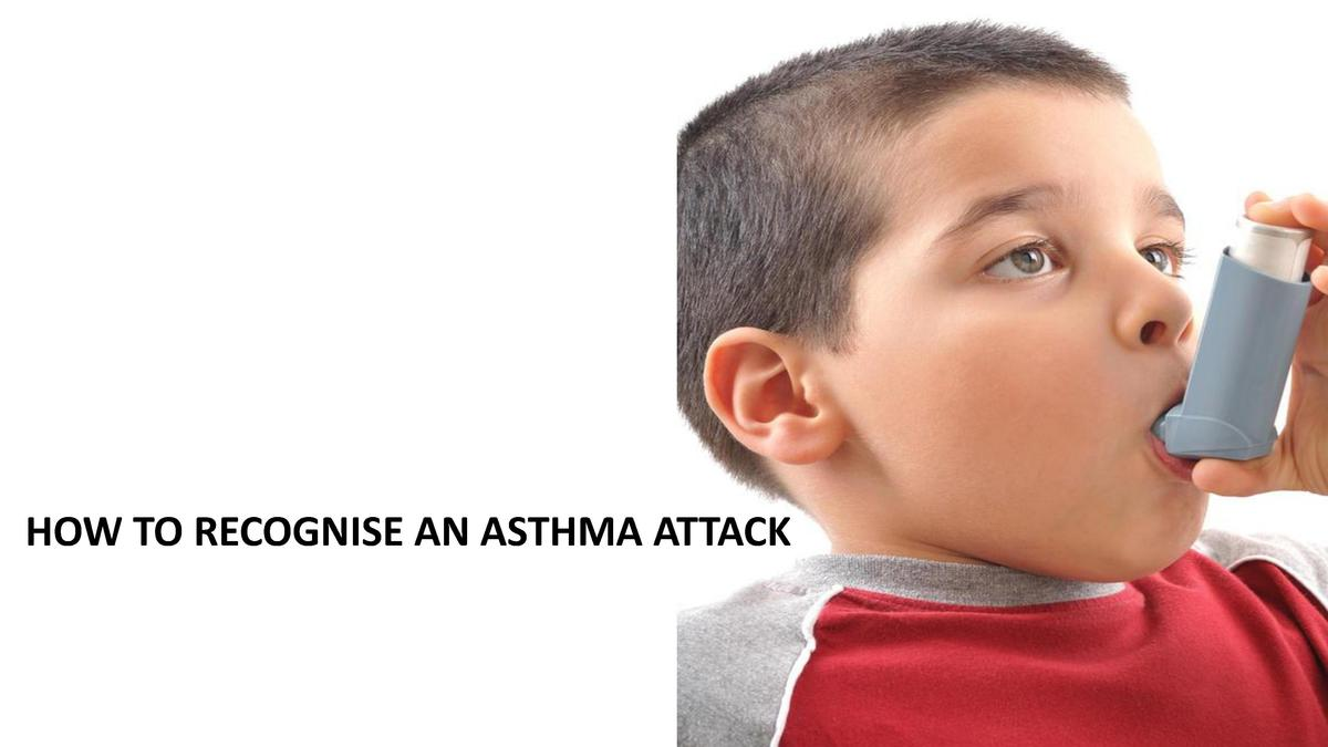 HOW TO RECOGNISE AN ASTHMA ATTACK