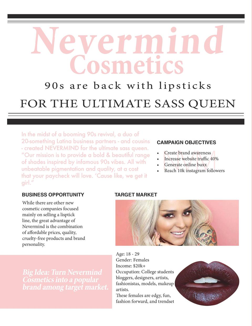 Nevermind Cosmetics 90s are back with lipsticks  FOR THE ULTIMATE SASS QUEEN In the midst of a booming 90s revival, a duo ...