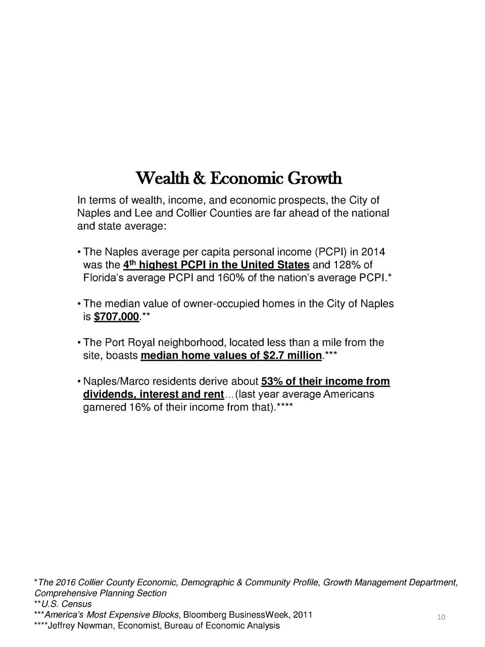 Wealth   Economic Growth In terms of wealth, income, and economic prospects, the City of Naples and Lee and Collier Counti...