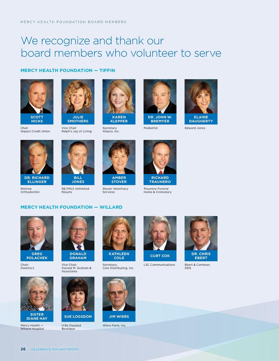 M E R C Y H E A LT H F O U N D AT I O N B O A R D M E M B E R S  We recognize and thank our board members who volunteer to...