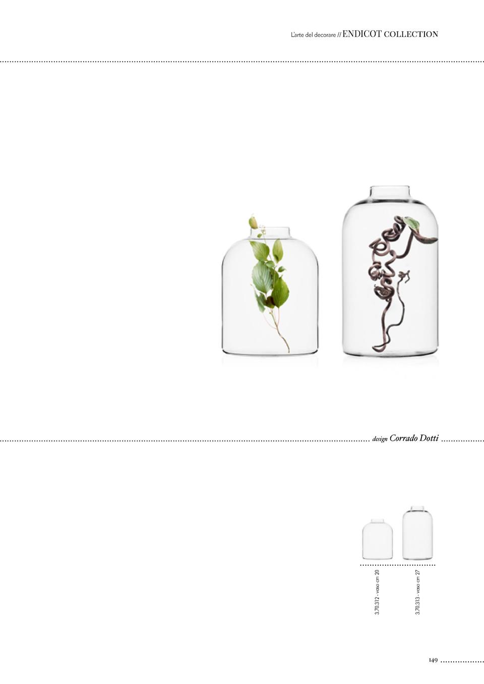 collection  3.70.312 - vaso cm 20  design  Corrado Dotti  3.70.313 - vaso cm 27  L   arte del decorare    ENDICOT  149
