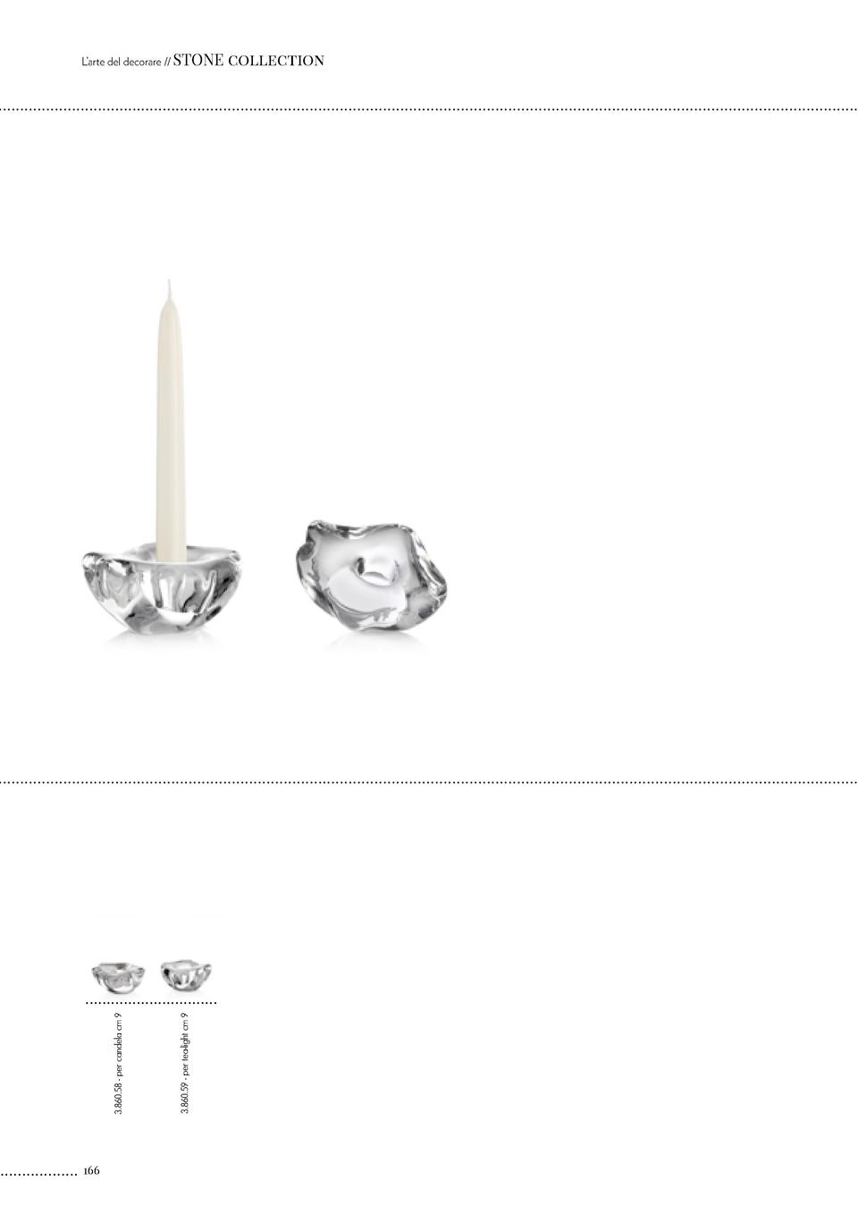 166  3.860.59 - per tea-light cm 9  3.860.58 - per candela cm 9  L   arte del decorare    STONE  collection