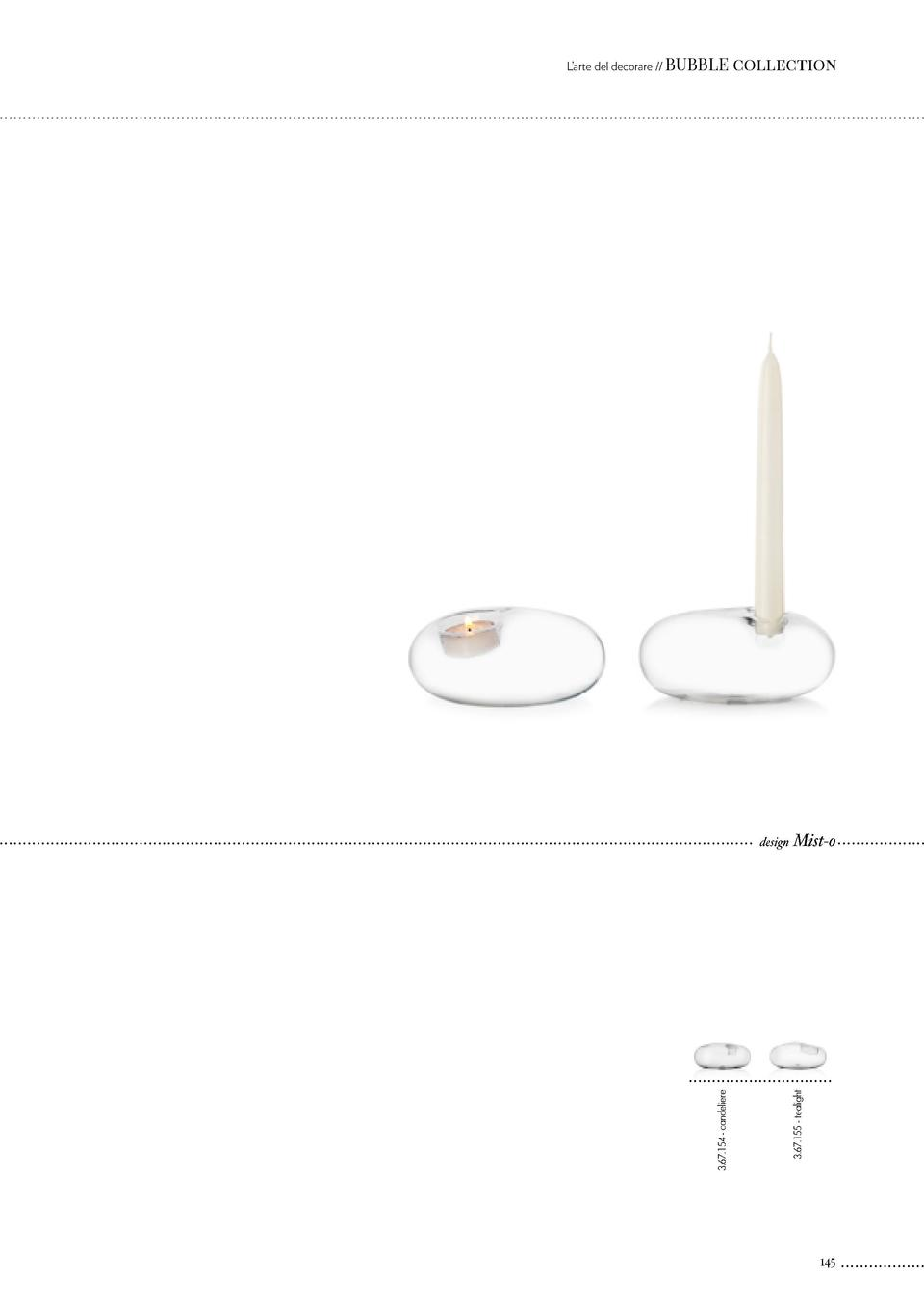 L   arte del decorare    BUBBLE  collection  3.67.155 - tealight  3.67.154 - candeliere  design Mist-o  145