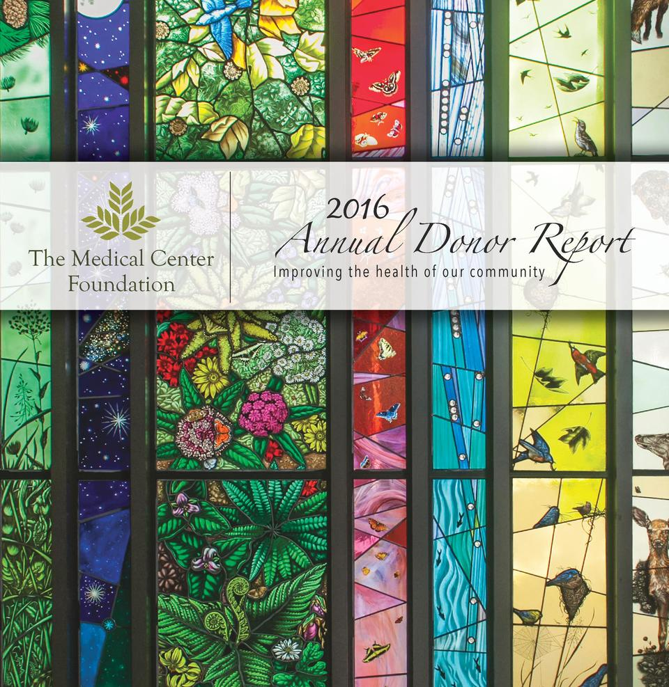 Annual Donor Report  2016  The Medical Center Foundation  Improving the health of our community