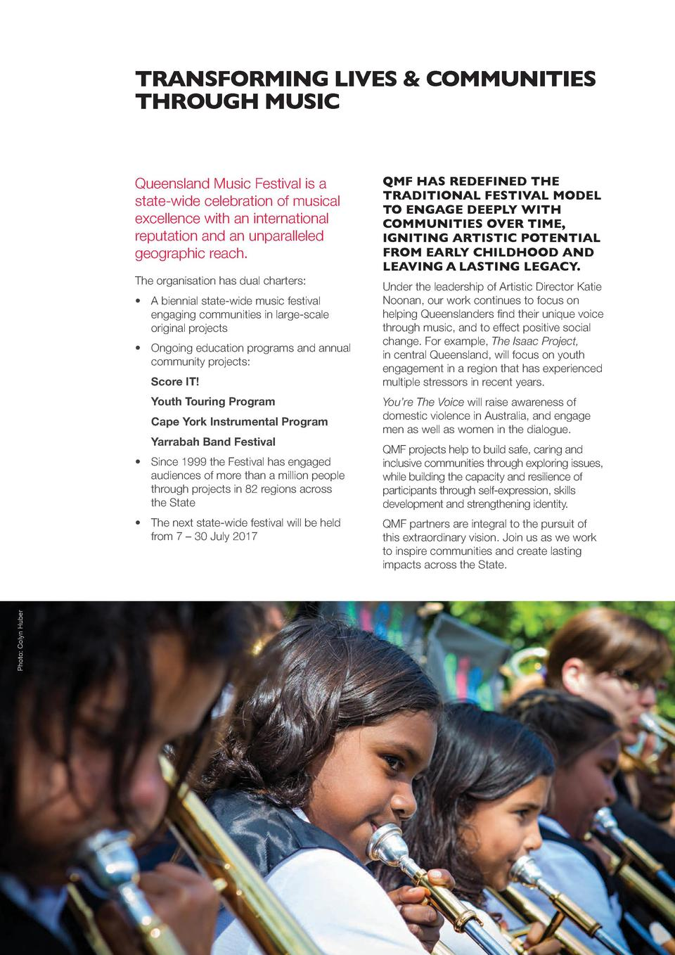 TRANSFORMING LIVES   COMMUNITIES THROUGH MUSIC Queensland Music Festival is a state-wide celebration of musical excellence...