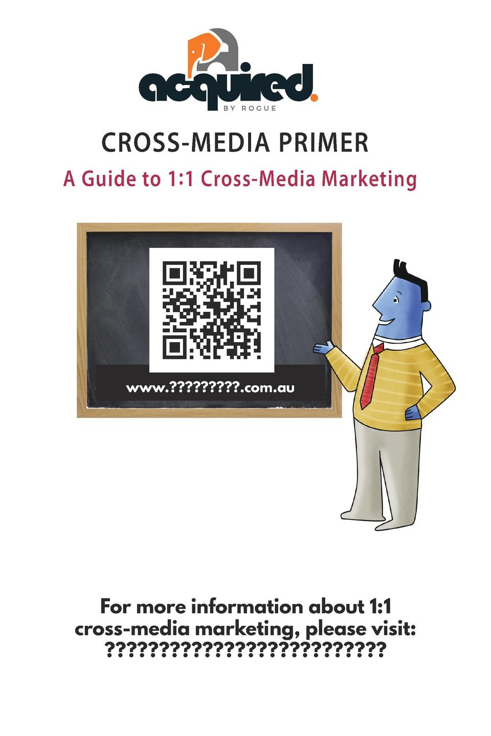 CROSS-MEDIA PRIMER A Guide to 1   1 Cross-Media Marketing CROSS-MEDIA PRIMER A Guide to 1   1 Cross-Media Marketing  www. ...