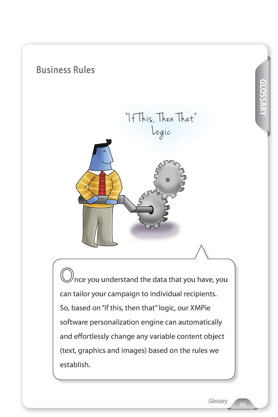 Business Rules GLOSSARY     If This, Then That    Logic  nce you understand the data that you have, you can tailor your ca...