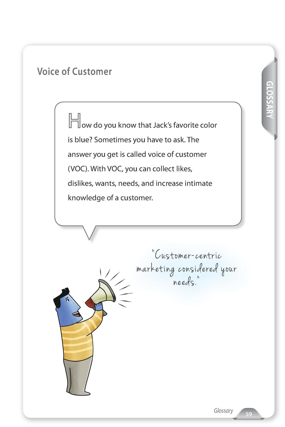 Voice of Customer GLOSSARY  ow do you know that Jack   s favorite color is blue  Sometimes you have to ask. The answer you...