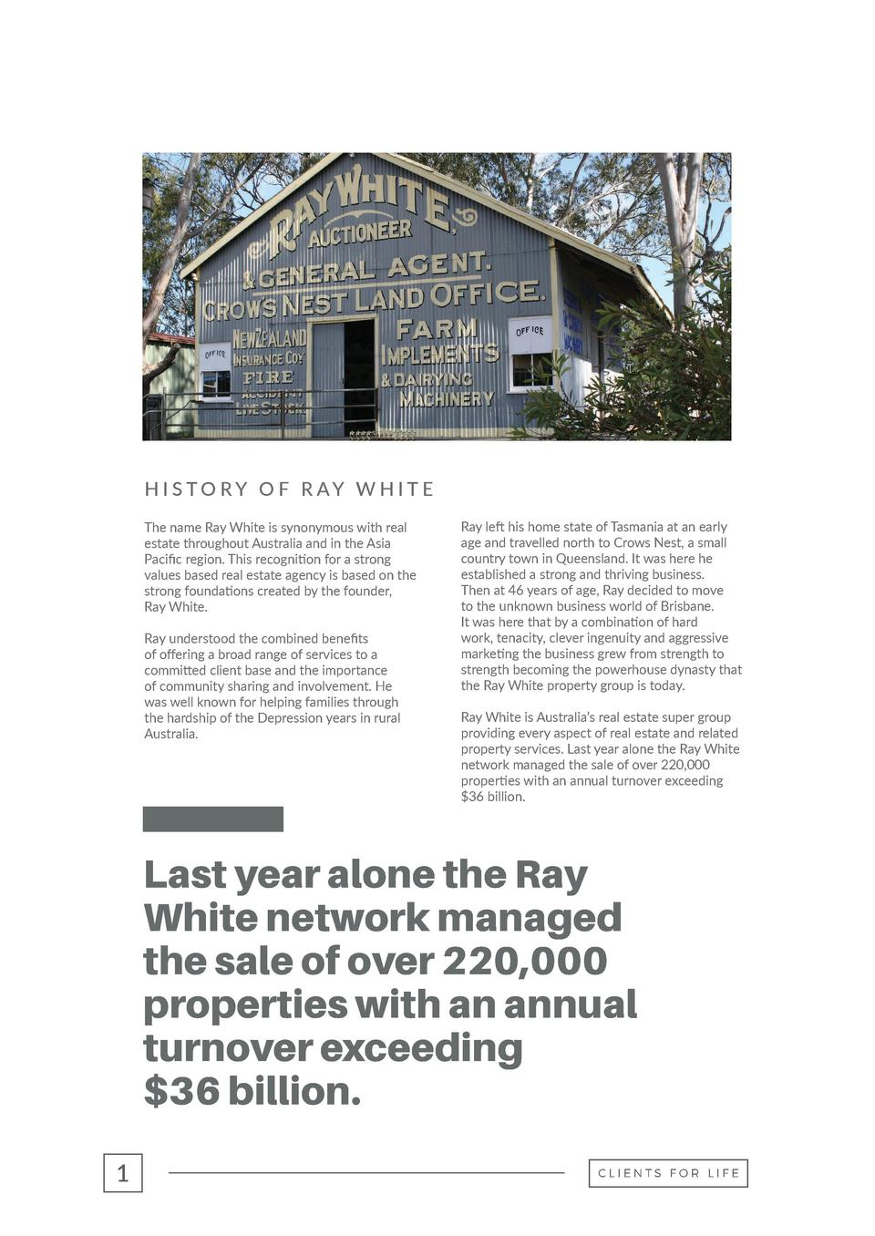 H I S T O R Y O F R AY W H I T E The name Ray White is synonymous with real estate throughout Australia and in the Asia Pa...