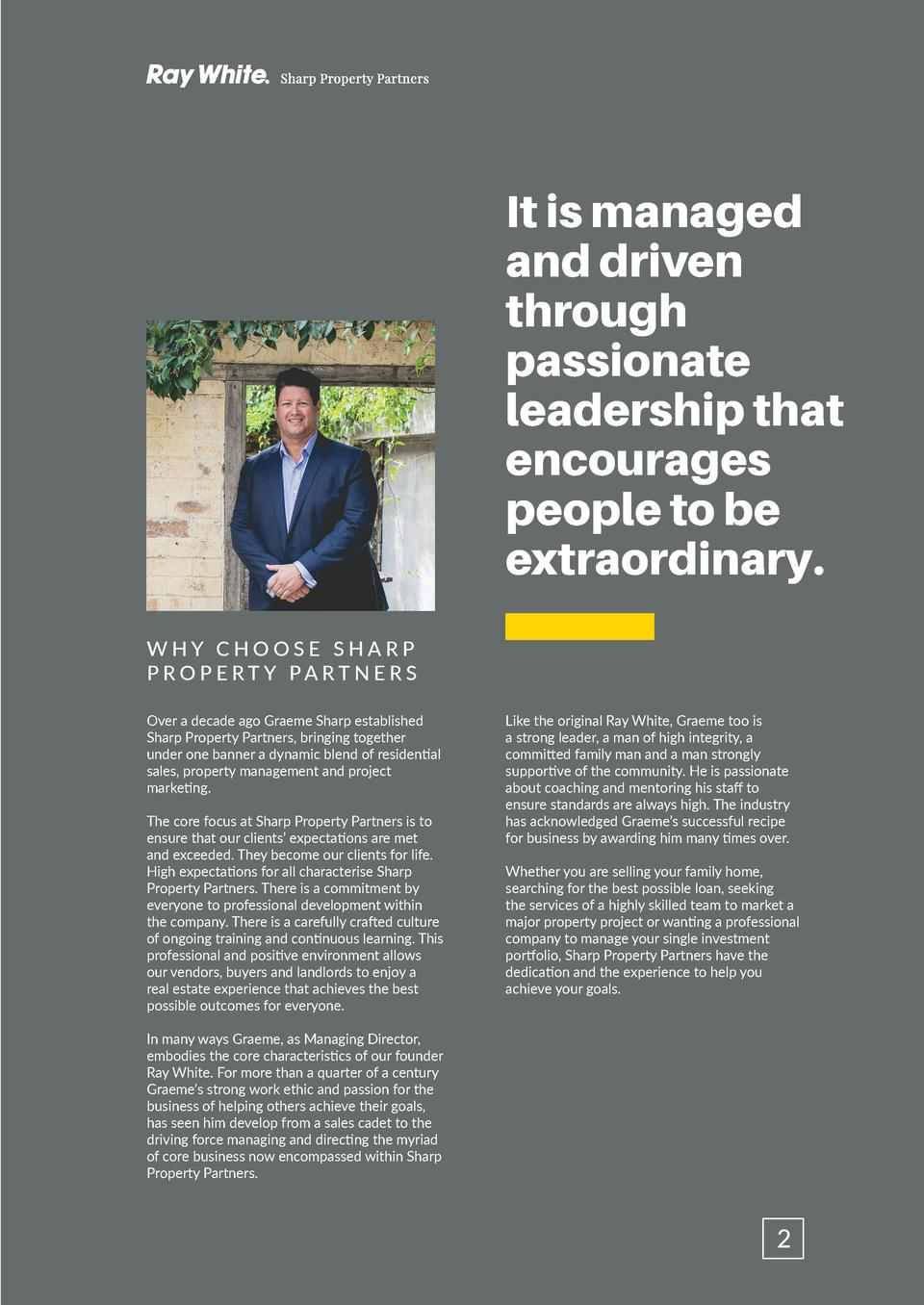 It is managed and driven through passionate leadership that encourages people to be extraordinary. WHY CHOOSE SHARP P RO P...