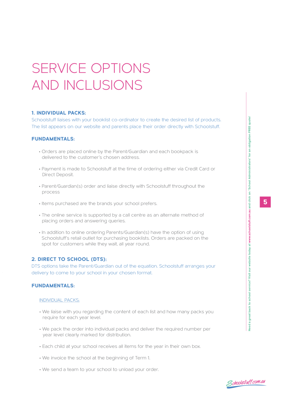 SERVICE OPTIONS AND INCLUSIONS Schoolstuff liaises with your booklist co-ordinator to create the desired list of products....