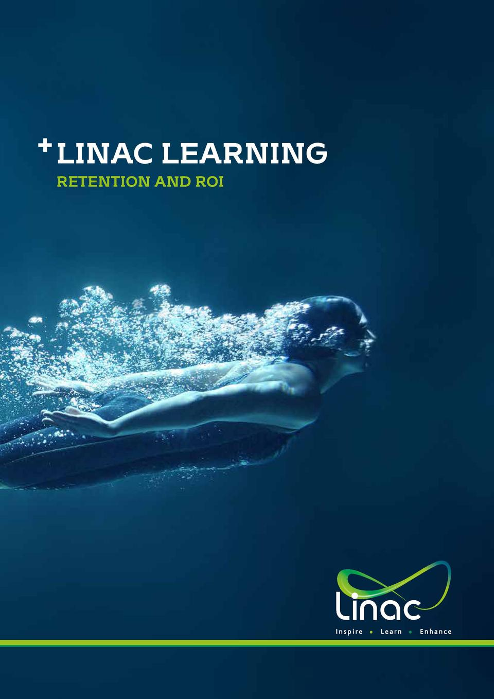 LINAC LEARNING RETENTION AND ROI