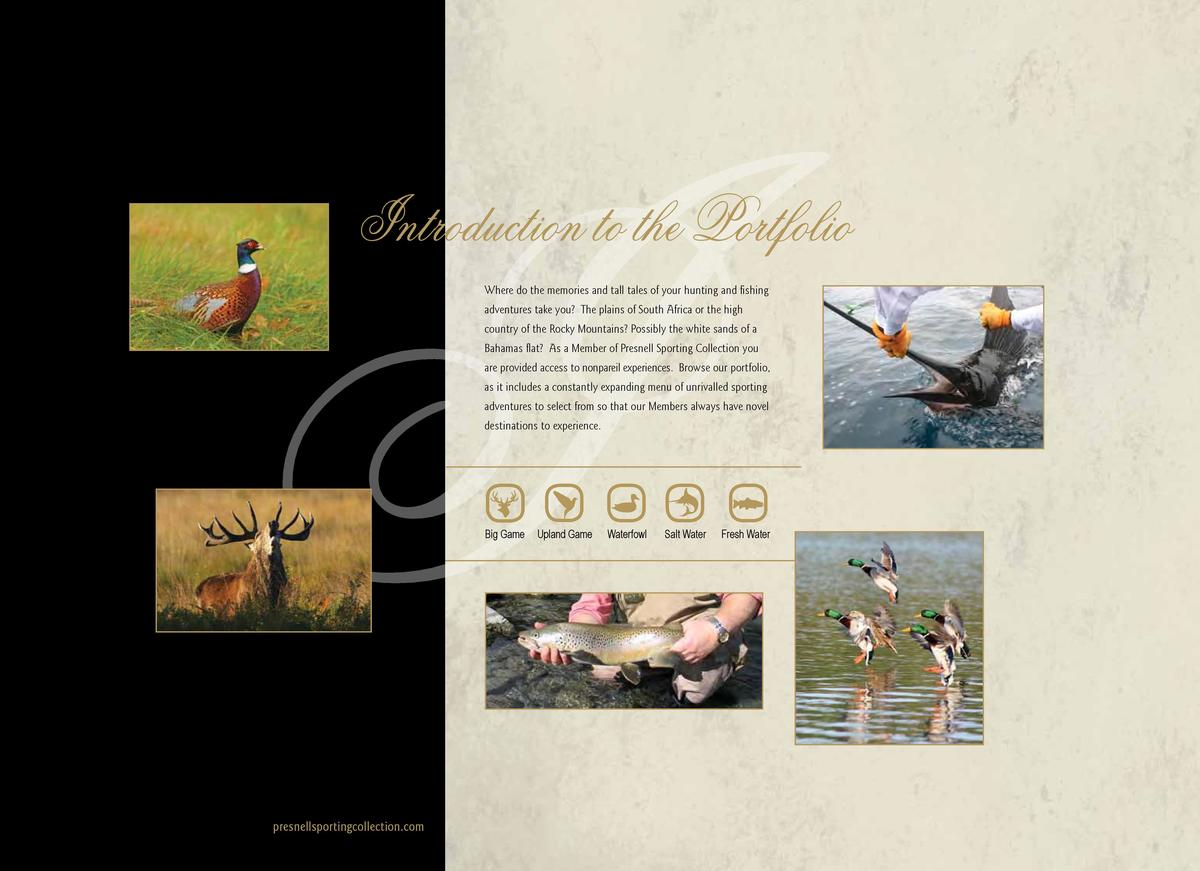 Introduction to the Portfolio Where do the memories and tall tales of your hunting and fishing adventures take you  The pl...