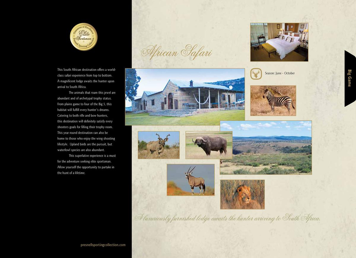 African Safari class safari experience from top to bottom.  Season  June - October  A magnificent lodge awaits the hunter ...