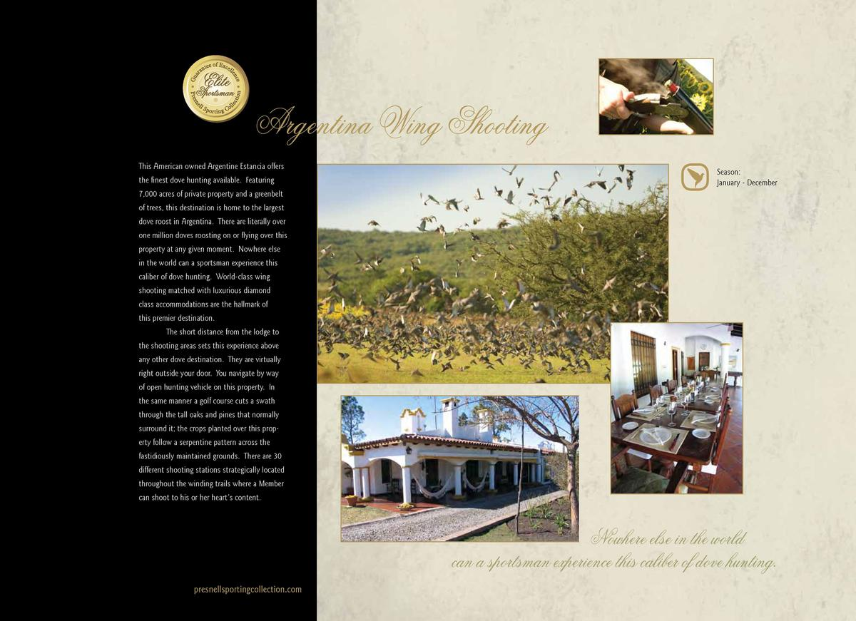 Argentina Wing Shooting This American owned Argentine Estancia offers the finest dove hunting available. Featuring  Season...