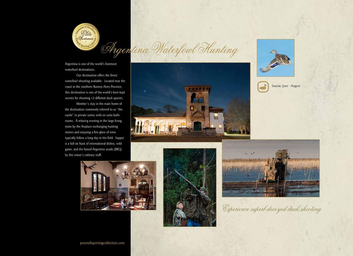 Argentina Waterfowl Hunting Argentina is one of the world   s foremost waterfowl destinations. Our destination offers the ...