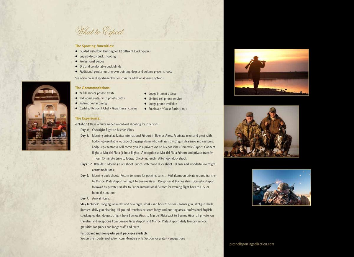 What to Expect The Sporting Amenities      Guided waterfowl Hunting for 12 different Duck Species     Superb decoy duck sh...