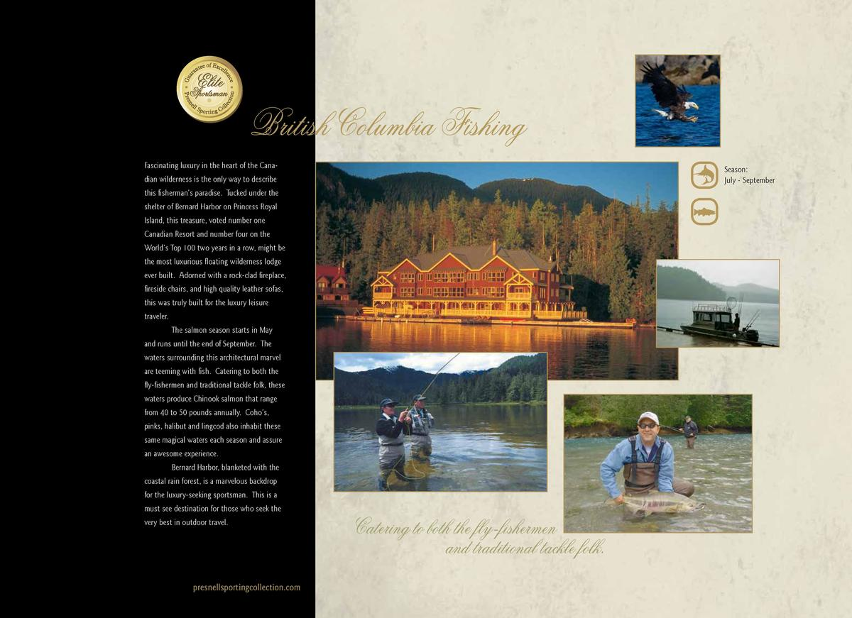 British Columbia Fishing Fascinating luxury in the heart of the Cana-  Season  July - September  dian wilderness is the on...