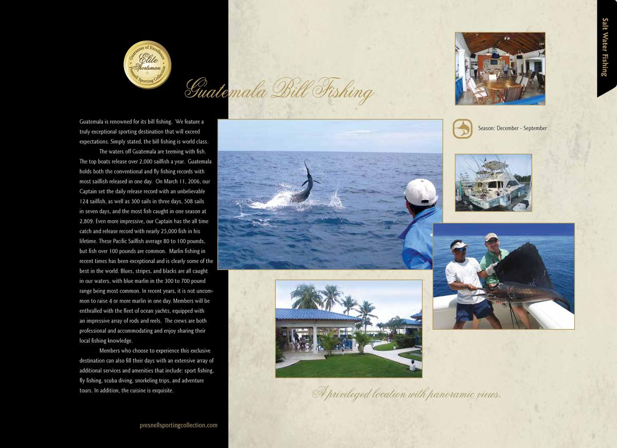 Salt Water Fishing  Guatemala Bill Fishing Guatemala is renowned for its bill fishing. We feature a truly exceptional spor...