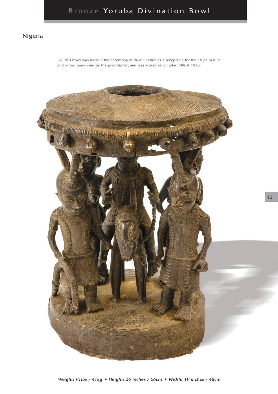 Br onze Yoruba Divination Bowl Nigeria  32  This bowl was used in the ceremony of Ifa divination as a receptacle for the 1...