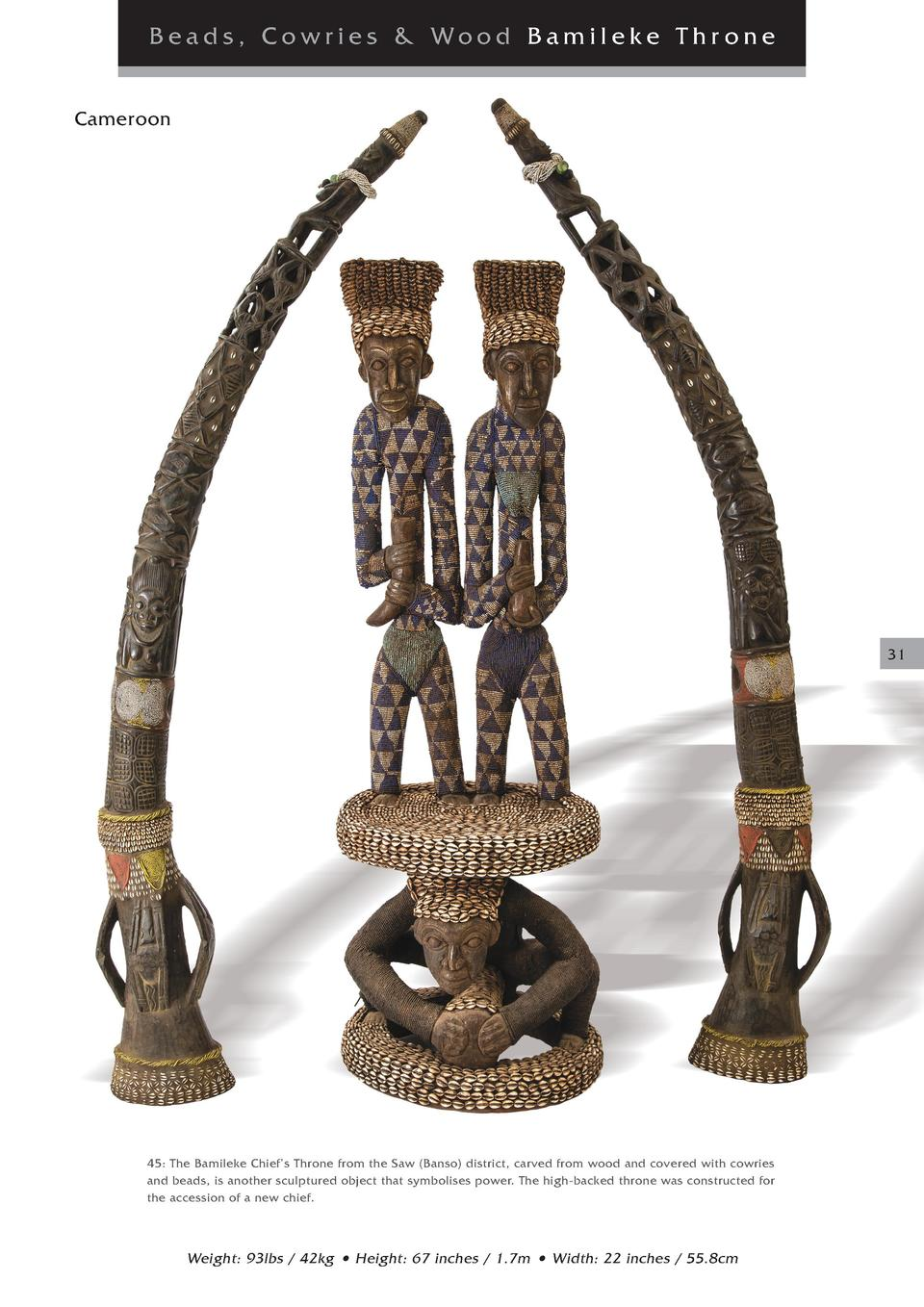 Beads, Cowries   Wood Bamileke Thr one Cameroon  31  45  The Bamileke Chief   s Throne from the Saw  Banso  district, carv...