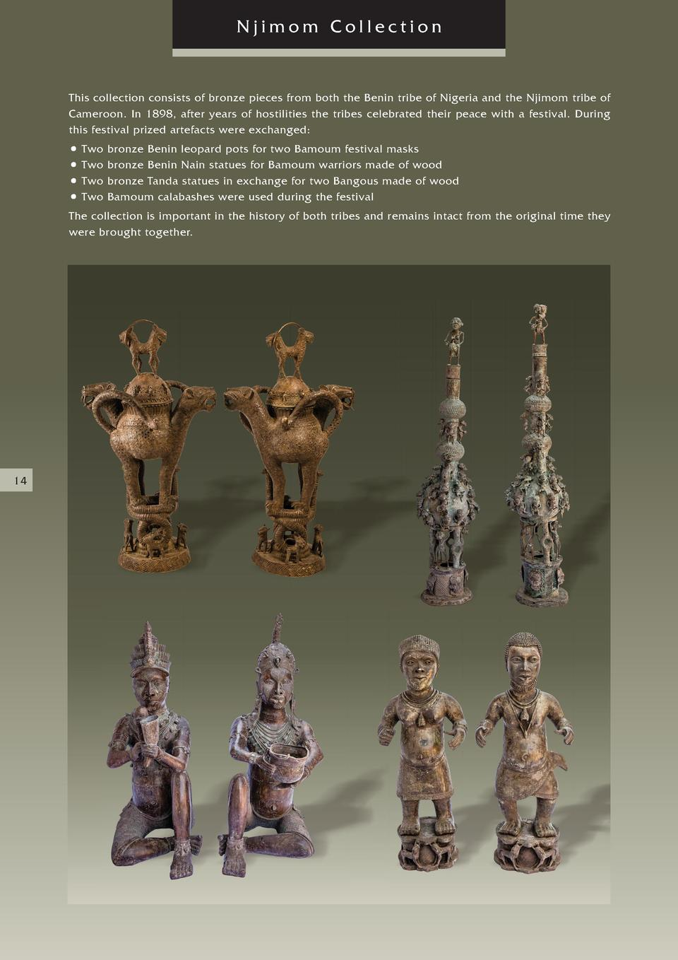 Njimom Collection  This collection consists of bronze pieces from both the Benin tribe of Nigeria and the Njimom tribe of ...