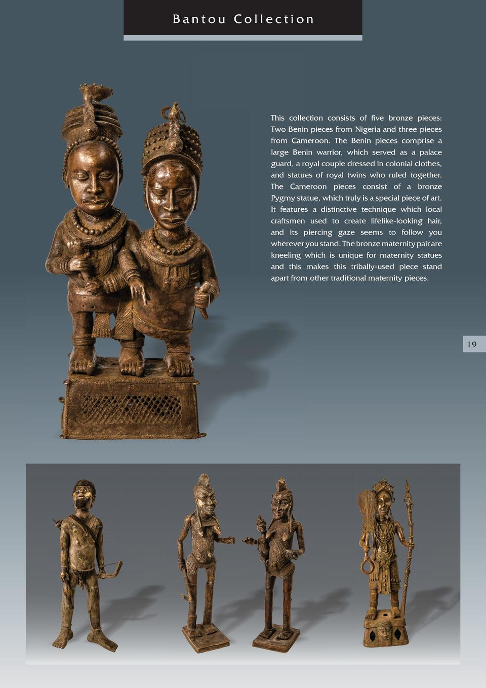 Bantou Collection  This collection consists of    ve bronze pieces  Two Benin pieces from Nigeria and three pieces from Ca...