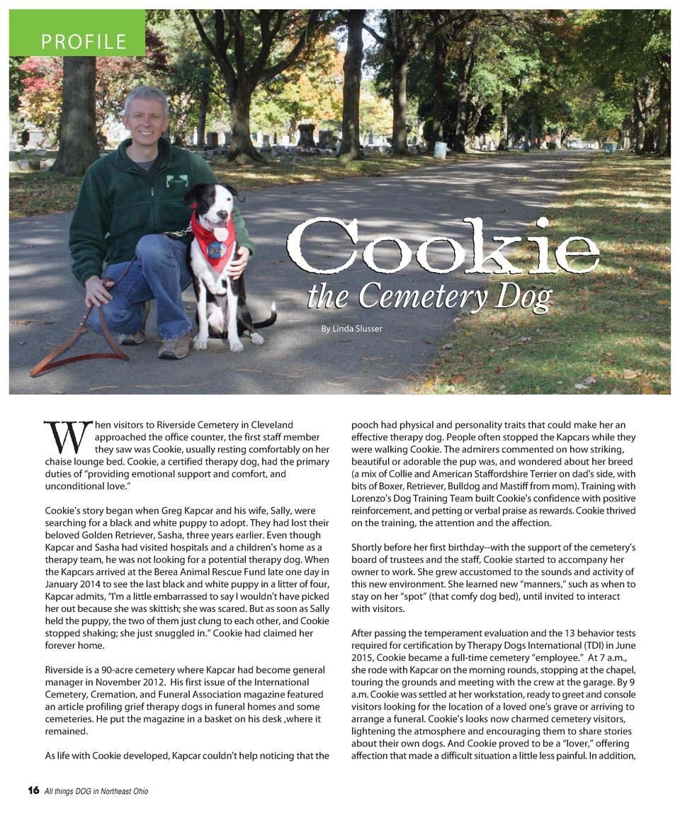 PROFILE  Cookie the Cemetery Dog By Linda Slusser  W  hen visitors to Riverside Cemetery in Cleveland approached the offic...