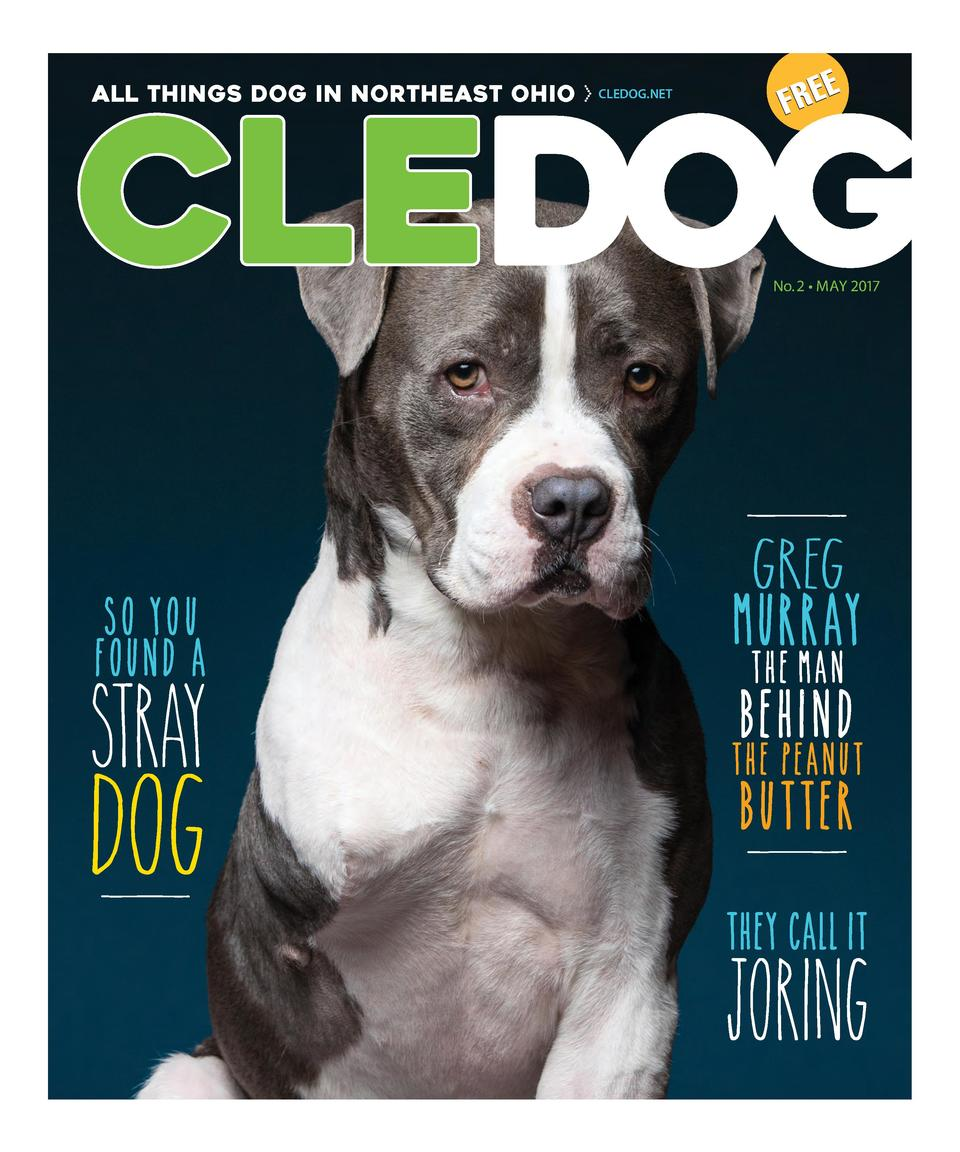 ALL THINGS DOG IN NORTHEAST OHIO  CLEDOG.NET  E FRE  No. 2     MAY 2017