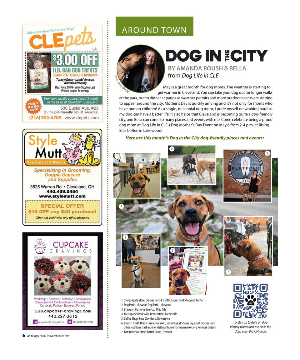 AROUND TOWN  P ho  BY AMANDA ROUSH   BELLA from Dog Life in CLE  to   Gr eg  Mu  May is a great month for dog moms. The we...