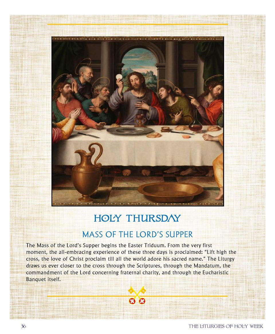 HOLY THURSDAY MASS OF THE LORD   S SUPPER The Mass of the Lord   s Supper begins the Easter Triduum. From the very fir...