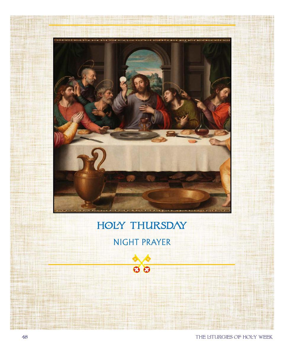 HOLY THURSDAY NIGHT PRAYER  48  the liturgies of holy week