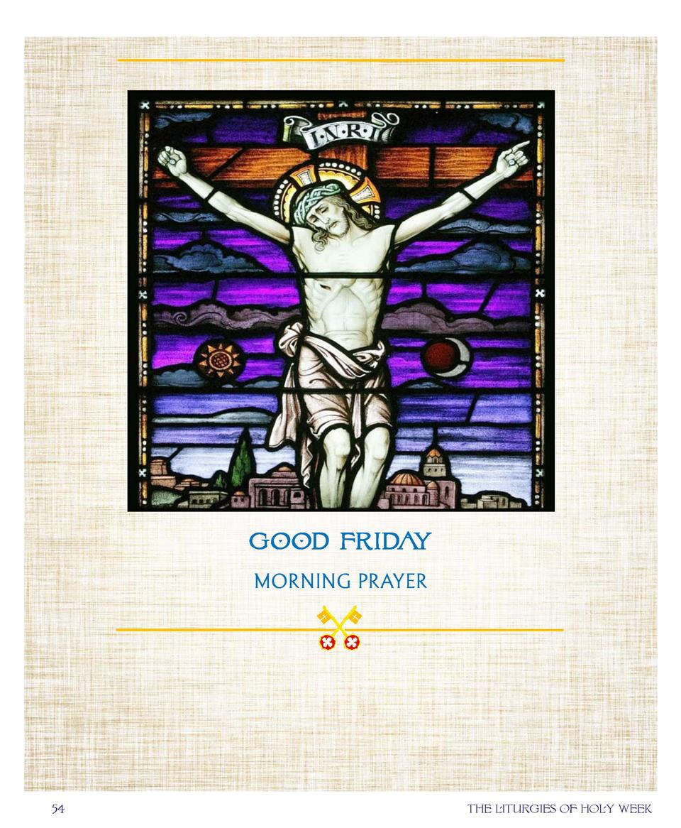 GOOD FRIDAY MORNING PRAYER  54  the liturgies of holy week