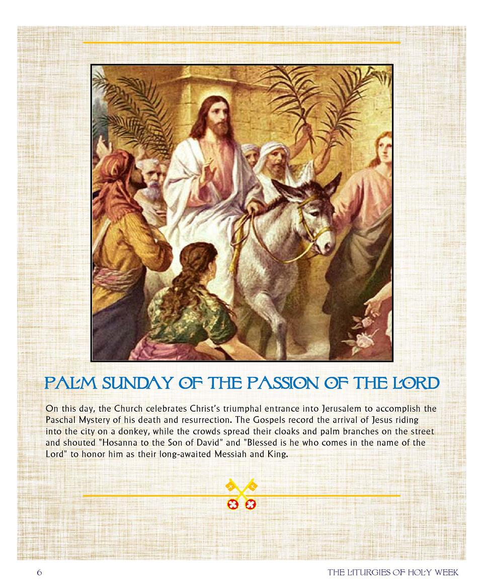 Palm Sunday of the passion of the lord On this day, the Church celebrates Christ   s triumphal entrance into Jerusalem...