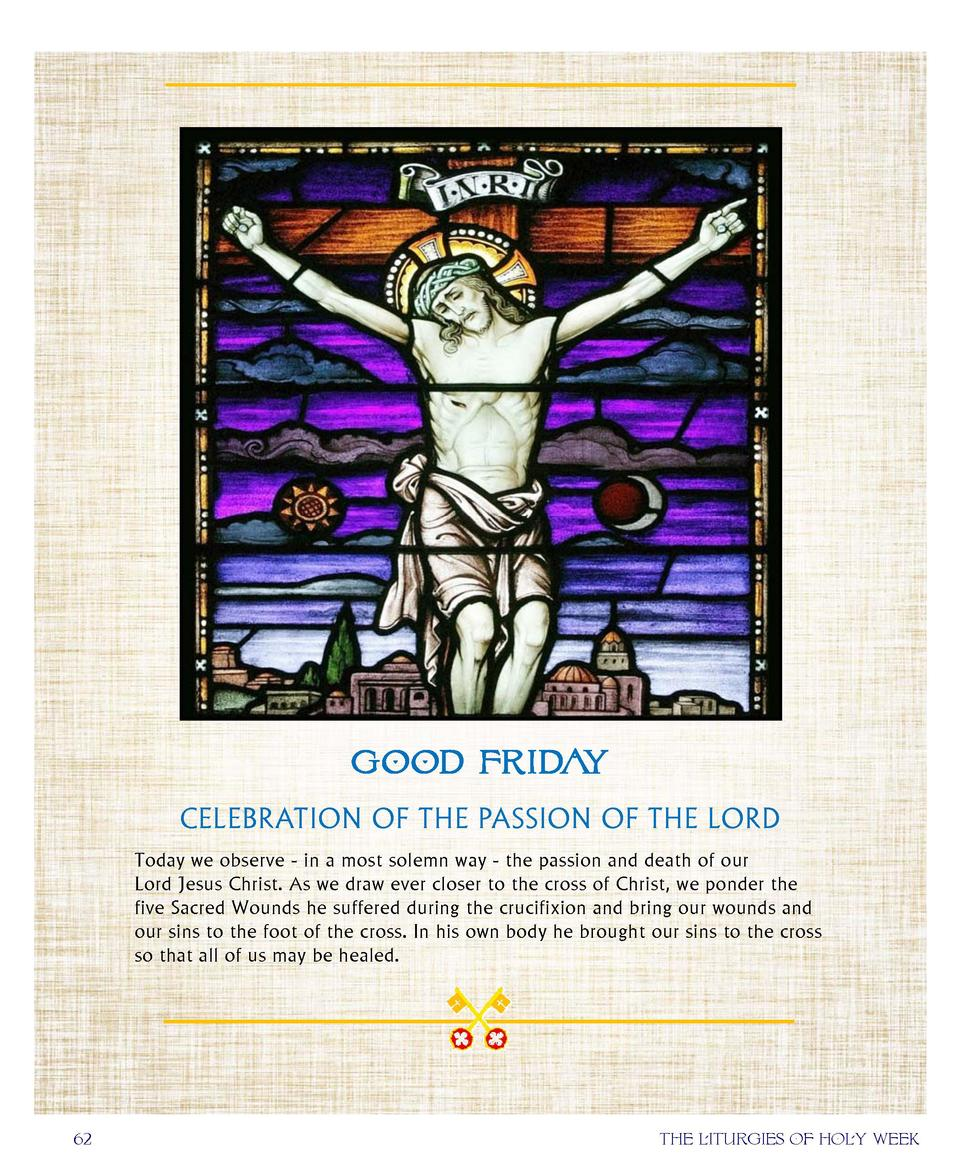 GOOD FRIDAY CELEBRATION OF THE PASSION OF THE LORD Today we observe - in a most solemn way - the passion and death of ...