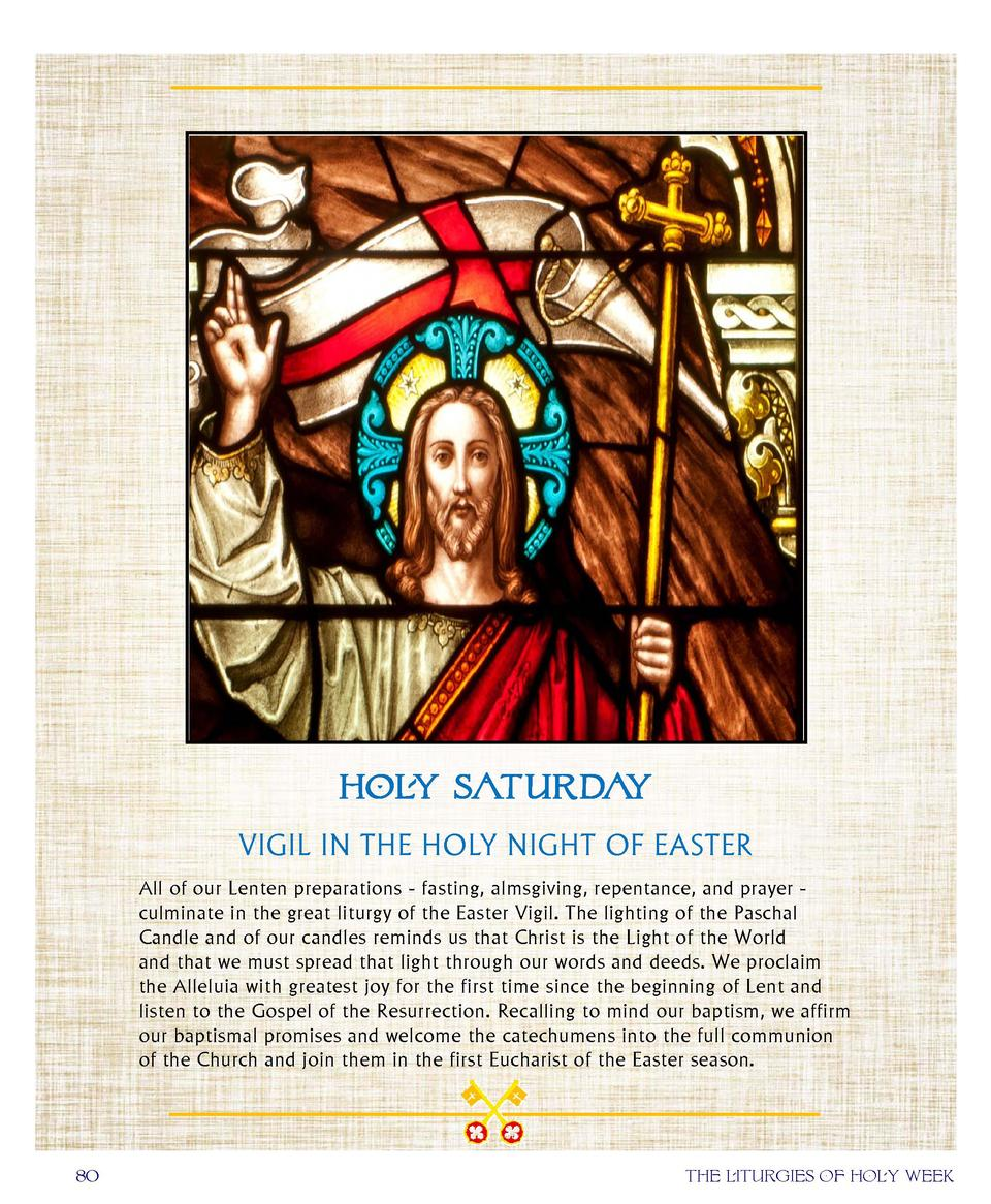 HOLY SATURDAY VIGIL IN THE HOLY NIGHT OF EASTER All of our Lenten preparations - fasting, almsgiving, repentance, and ...