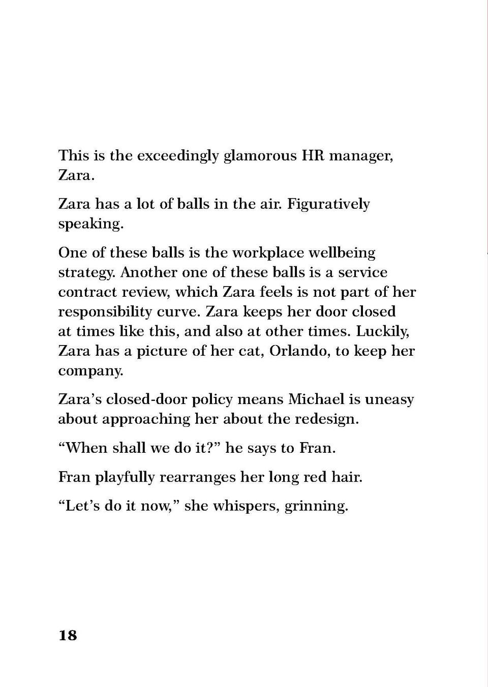 This is the exceedingly glamorous HR manager, Zara. Zara has a lot of balls in the air. Figuratively speaking. One of thes...