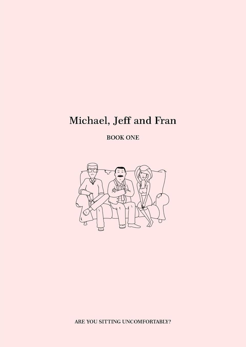 Michael, Jeff and Fran BOOK ONE  ARE YOU SITTING UNCOMFORTABLY